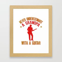 Never Underestimate a Grandpa with a Guitar design Framed Art Print