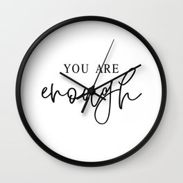 YOU ARE ENOUGH by Dear Lily Mae Wall Clock