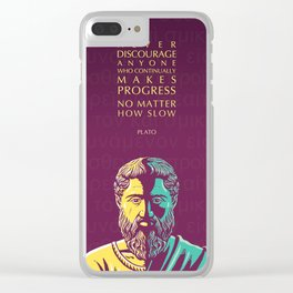 Plato Inspirational Quote: Never Discourage Anyone Who Continually Makes Progress No Matter How Slow Clear iPhone Case