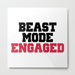 Beast Mode Engaged Gym Quote Metal Print