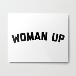 Woman Up Funny Quote Metal Print