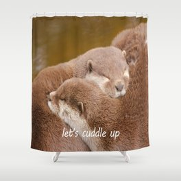 Let's Cuddle Up Shower Curtain