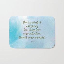 Unfold your own myth. - Rumi Bath Mat