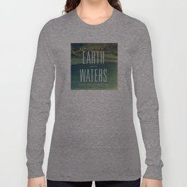Earth//Waters Long Sleeve T-shirt