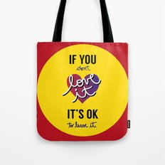 If you don't love it… A PSA for stressed creatives. Tote Bag