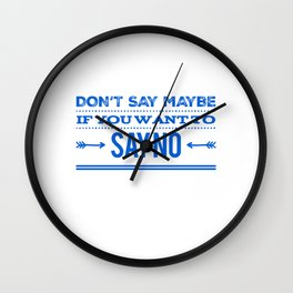 Say Honestly What You Want Wall Clock