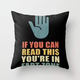 You're In Fart Zone | Farting Gift Men Throw Pillow