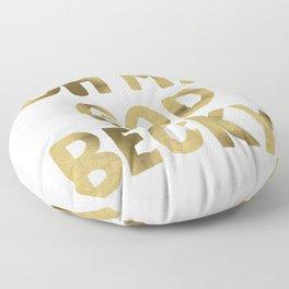 Oh My God Becky – Gold Floor Pillow