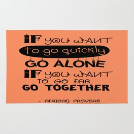 If you want to go fast, go alone inspirational Typography Quote Design Rug