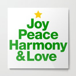 Joy, Peace, Harmony & Love Metal Print