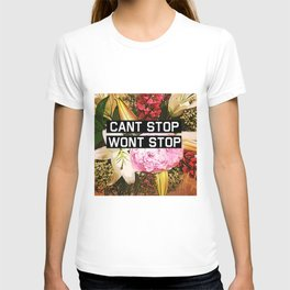 CANT STOP WONT STOP T-shirt