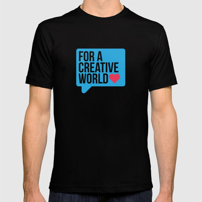 For a Creative World  T-shirt