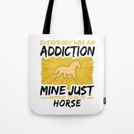 Horse Addiction Funny Farmer Animal Lover Tote Bag