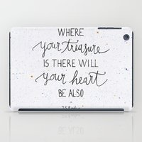 snape iPad Cases featuring Where your treasure is, there will your heart be also by Earthlightened