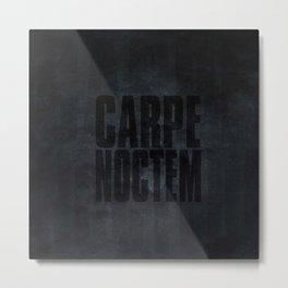 Carpe Noctem Metal Print