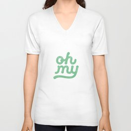 Oh My green and white typography poster design for bedroom wall art home decor Unisex V-Neck