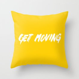 Get Moving! Throw Pillow