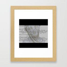 Whatever Whenever Framed Art Print