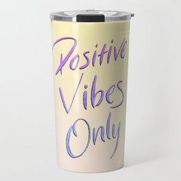 Positive Vibes Only - Miami Travel Mug