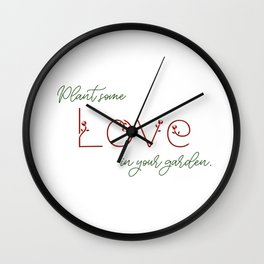 Plant Some Love in Your Garden Wall Clock