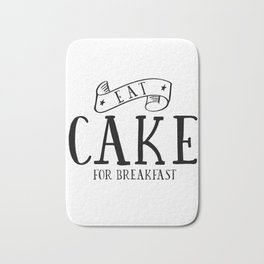 Eat cake for breakfast,kitchen vinyl home cafe family wall funny quote, Present modern home decor Bath Mat