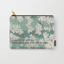 quiero hacer contigo lo que la primavera hace con los cerezos Carry-All Pouch