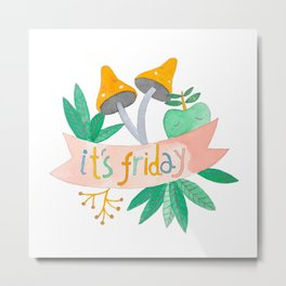 "botanical ""It's friday"" watercolor illustration Metal Print"