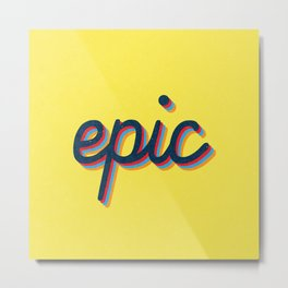 Epic - yellow version Metal Print