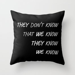 The One Where Everybody Knows Throw Pillow