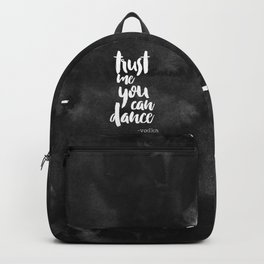 Trust Me You Can Dance Backpack