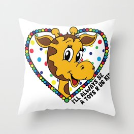 I'll always be a Toys R Us kid! Throw Pillow