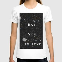 Say You Believe T-shirt