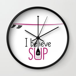 I believe in SUP Wall Clock