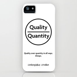 """Quality Over Quantity - Design #1 of the """"Words To Live By"""" series iPhone Case"""