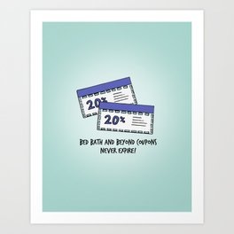 BROAD CITY - THEY NEVER EXPIRE! Art Print