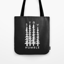 Stay Humble Tote Bag