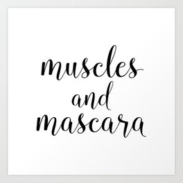 Muscles and Mascara Art Print