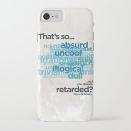 """Buy a Dictionary (""""That's So Retarded"""") iPhone Case"""