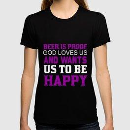 Beer Is Proof God Loves Us T-shirt
