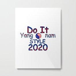 Do It Yang...nam Style Metal Print