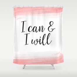 I Can And I Will - Coral Shower Curtain