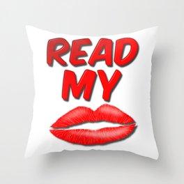 Read My Lips Throw Pillow