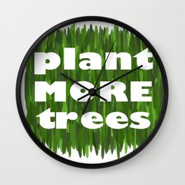 Plant More Trees Wall Clock