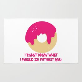 I donut know what I would do without you Rug