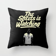 The Streets is Watching Throw Pillow