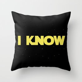I Know Throw Pillow