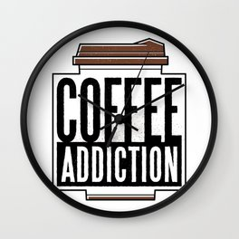 Kaffee suechtig Wall Clock