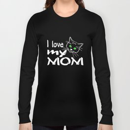 Mother's Day Kitty - I Love My Mom Long Sleeve T-shirt