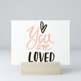 you are loved Mini Art Print