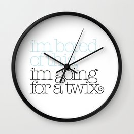 I'm bored of this, I'm going for a Twix Wall Clock